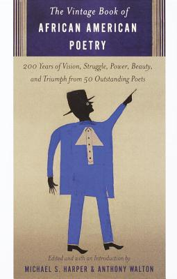 The Vintage Book of African American Poetry By Harper, Michael S. (EDT)/ Walton, Anthony (EDT)