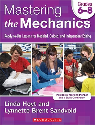 Mastering the Mechanics: Grades 6-8 By Hoyt, Linda/ Sandvold, Lynnette Brent