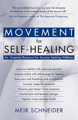 Movement for Self-Healing By Schneider, Meir